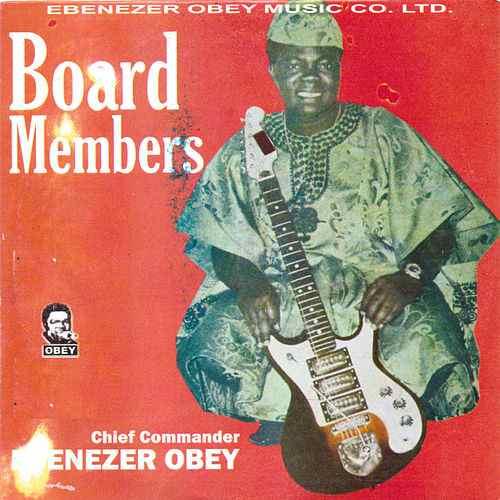 Ebenezer Obey's Board Members